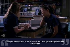 """When you're overwhelmed, take things one step at a time.   23 Life Lessons We Learned From """"Grey's Anatomy"""""""