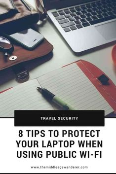 If you use your laptop when travelling, here are 8 tips to protect it from cyber criminals and hackers when using public wi-fi.