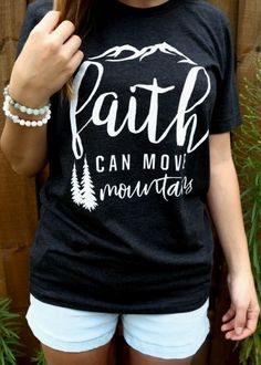 Faith Can Move Mountains Unisex Tee - Cool Shirts - Ideas of Cool Shirts - Women's Christian T-Shirt l Christian Gifts l Faith-Based Apparel Cute Tshirts, Mom Shirts, T Shirts For Women, Grandma T Shirts, Funny Shirts Women, Jesus Shirts, Christian Clothing, Christian Shirts, Christian Apparel