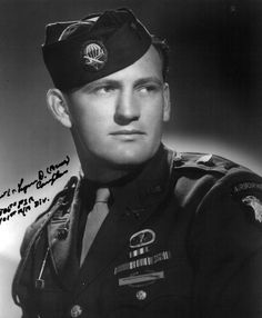 """Buck Compton (1921-2012) <3 """" The guys loved Compton; he would sit down and talk to us, play cards with us ( ...) The officers didn't like it, but he never changed. Took care of the guys. He was a soldier's soldier. Very compassionate, a good man"""" - Bill talking about Buck p.38-39 Brothers in Battle - Best of Fríends by Bill Guarnere/Babe Heffron"""