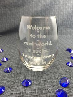 Laser Engraved - Welcome To The Real World It Sucks You're Gonna Love It - Monica Gellar - Friends TV Show -