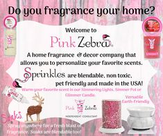 Pink Zebra is a home fragrance and decor company that allows you to personalize your favorite scents. Add as much or as little as you want! Mix scents together to create your own scent! And the best part, no harsh chemicals to harm your loved ones! Pink Zebra Facebook Party, Pink Zebra Party, Pink Zebra Home, Pink Zebra Sprinkles, Soy Candles, Scented Candles, Pink Zebra Consultant, Best Home Fragrance