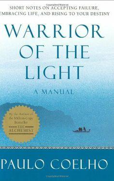 Warrior of the Light: A Manual by Paulo Coelho, http://www.amazon.com/dp/0060527986/ref=cm_sw_r_pi_dp_TyOFqb164N3X0