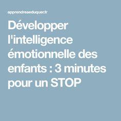 Développer l'intelligence émotionnelle des enfants : 3 minutes pour un STOP