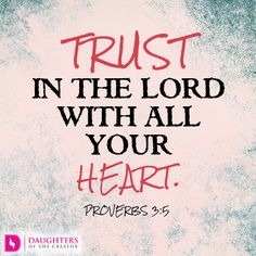 Daily Devotional -When its Difficult to Trust God: https://daughtersofthecreator.com/difficult-trust-god/