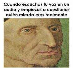 Read from the story Momos de calidad :v by (Usagi Hipster) with reads. Funny Images, Funny Pictures, I Started A Joke, Bad Memes, Humor Mexicano, Funny Phrases, Spanish Memes, Geek Humor, Me Too Meme