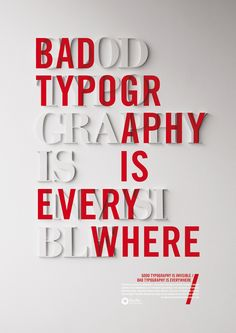 Craig Ward's Typography Poster.    Good Typography is Invisible.  Bad Typography is Everywhere.