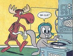 "Rocky and Bullwinkle.  Especially liked the ""fractured fairy tales' portion of their show."