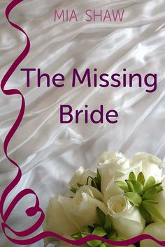 The Missing Bride by Mia Shaw. Out Feb 14!
