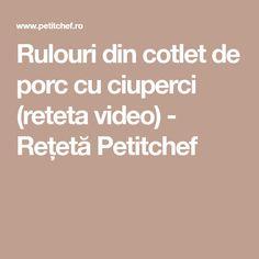 Rulouri din cotlet de porc cu ciuperci (reteta video) - Rețetă Petitchef Carne, Pork