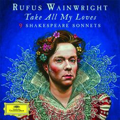 Rufus Wainwright - Take All My Loves: 9 Shakespeare Sonnets on 180g 2LP