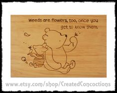 WINNIE the POOH Weeds are flowers too once by CreatedConcoctions