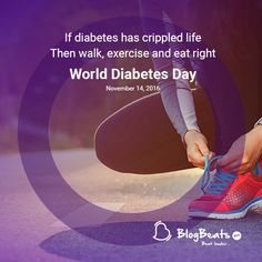 On dis world let's conquer dis disease with a n High Blood Sugar Levels, Diabetes Day, Scapegoat, Diabetes Mellitus, Eat Right, Festivals, Special Events, Medical, Exercise
