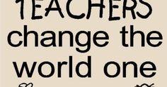 Hyvää maailman opettajien päivää! Tänään on meidän päivämme! Opettaja, sen lisäksi että opettaa, kasvattaa ja ohjaa, myös toimii v... Change The World, First World