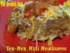 The Devilish Dish: Tex Mex Mini-Meat Loaves