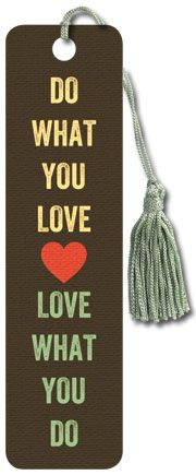Love What You Do - Tasseled Bookmark