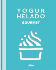 Yogur Helado Gourmet - http://www.conmuchagula.com/2014/07/14/yogur-helado-gourmet/?utm_source=PN&utm_medium=Pinterest+CMG&utm_campaign=SNAP%2Bfrom%2BCon+Mucha+Gula