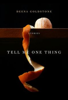 {WANT TO READ} Tell Me One Thing by Deena Goldstone // a book I chose for the cover and a genre I don't typically read (short stories)