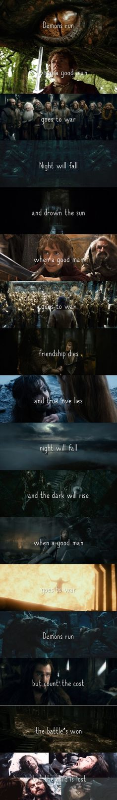 Demons run when a good man goes to war.>>>omg, that's the Doctor Who poem, mixed with The Hobbit. What could be better?