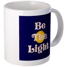 Be The Light Mugs - Jesus said that we are the light of the world and should not hide it.  see Matthew 5:14