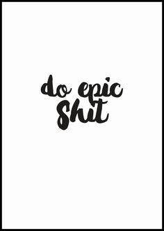 Do epic shit by Briceprints on Etsy