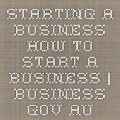 Starting a business - How to start a business | business.gov.au
