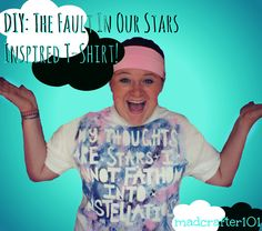 Had to re-upload. Super easy DIY for a 'The Fault in our Stars' inspired t-shirt!