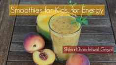 Best Smoothie for Energy, for Kids: Mango Delight Smoothie Video