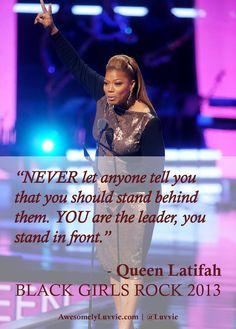 YAASSSS!!! YOU are the leader, you stand in front. #QueenLatifah #BlackGirlsRock #BlackAdventuristas