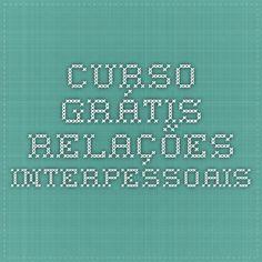 CURSO GRÁTIS - RELAÇÕES INTERPESSOAIS