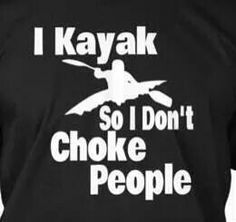 Perhaps a tad extreme. Kayak Fishing Tips, Kayak Camping, Canoe And Kayak, Camping List, Bass Fishing, Kayak Decals, Kayak Stickers, Vinyl Decals, Kayaking Quotes