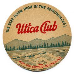 The Beer Born High In The Adirondacks!  Utica Club Beer. West End Brewing Co., Utica, N.Y.
