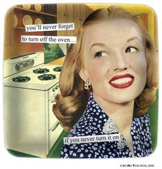 Anne Taintor - Mini Trays - you'll never forget to turn off the oven… | Donna Downey Studios Inc