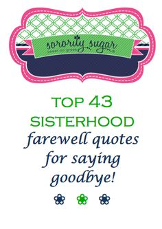 """For departing sisters who are transferring (or graduating) and want to craft a keepsake gift for their sisters ~ sorority sugar has compiled a list of """"farewell quotes"""" to include on special gifts. Kappa Kappa Gamma, Alpha Chi Omega, Alpha Sigma Alpha, Kappa Delta, Pi Beta Phi, Aka Sorority, Sorority Sugar, Sorority Gifts, Craft Quotes"""