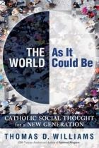 The World As It Could Be: Catholic Social Thought for a New Generation.  Sounds like a very interesting book!