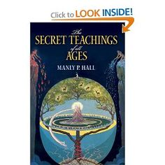 the Secret Teachings of All Ages: an encyclopedic outline of masonic, hermetic, qabbalistic & rosicrucian symbolical philosophy