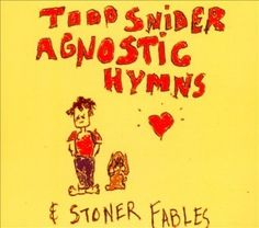 Record Review: 'Agnostic Hymns & Stoner Fables' by Todd Snider