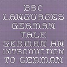 BBC - Languages - German - Talk German - An introduction to German