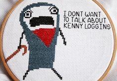 kenny loggins embroidery. This blog (Hyperbole and a Half) is so funny, I love that people are creating things inspired by it!