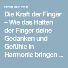 Die Kraft der Finger – Wie das Halten der Finger deine Gedanken und Gefühle in Harmonie bringen kann