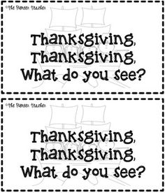 Thanksgiving, Thanksgiving, What Do You See? Emergent Reader for K-2. 7 pages.