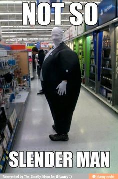 Not so slender man / :)