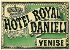 Antique luggage label (c.1890) for the Hotel Danieli, Venice. via art of the luggage label on flickr