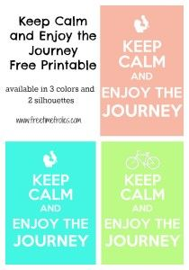 Sometimes I just need a reminder… Keep Calm and Enjoy the Journey!