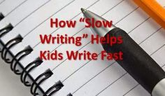 """LD Action: Creating Possibilities: How """"Slow Writing"""" Helps Kids Write Fast"""
