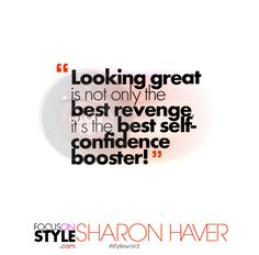 """""""Looking great is not only the best revenge, it's the best self-confidence booster!""""  For more daily stylist tips + style inspiration, visit: https://focusonstyle.com/styleword/ #fashionquote #styleword"""