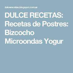 DULCE RECETAS: Recetas de Postres: Bizcocho Microondas Yogur
