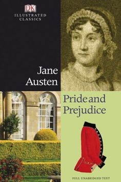 Pride and Prejudice (DK Illustrated Classics) by Jane Austen https://www.amazon.com/dp/0756633311/ref=cm_sw_r_pi_dp_x_6sR1yb88FCQ9X