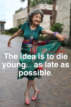 """The idea is to die young. as late as possible"" 98 year-old Yoga Master Tao Porchon-Lynch"