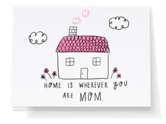 Home Is Where You Are Mom - Send a Mother's Day greeting card right from your phone or computer with Punkpost! Just pick your card, type your message and tell us where to send it. We take care of the rest! Mothers Day Presents, Mothers Day Cards, Happy Mothers Day, Gifts For Mom, Mothersday Quotes, Wallpaper Crafts, Life Verses, Mother's Day Greeting Cards, Your Message